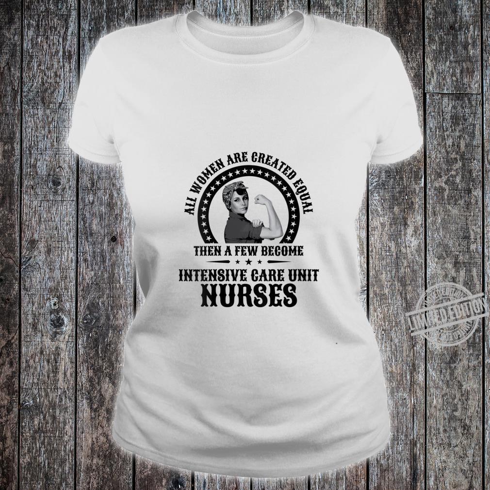 Womens ICU Nurse Intensive Care Unit Nurses Shirt ladies tee