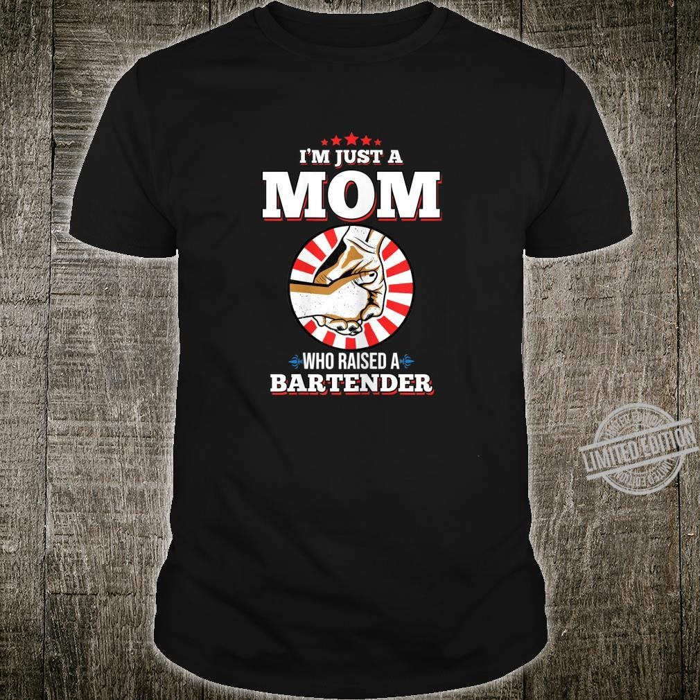 Womens I'm Just A Mom Who Raised A BARTENDER for BARTENDERS Shirt