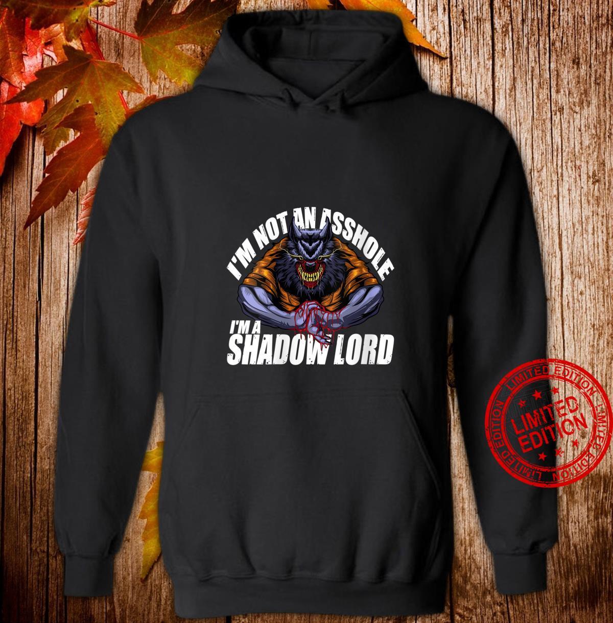 Womens I'm Not An Asshole, I'm A Shadow Lord Werewolf Shirt hoodie