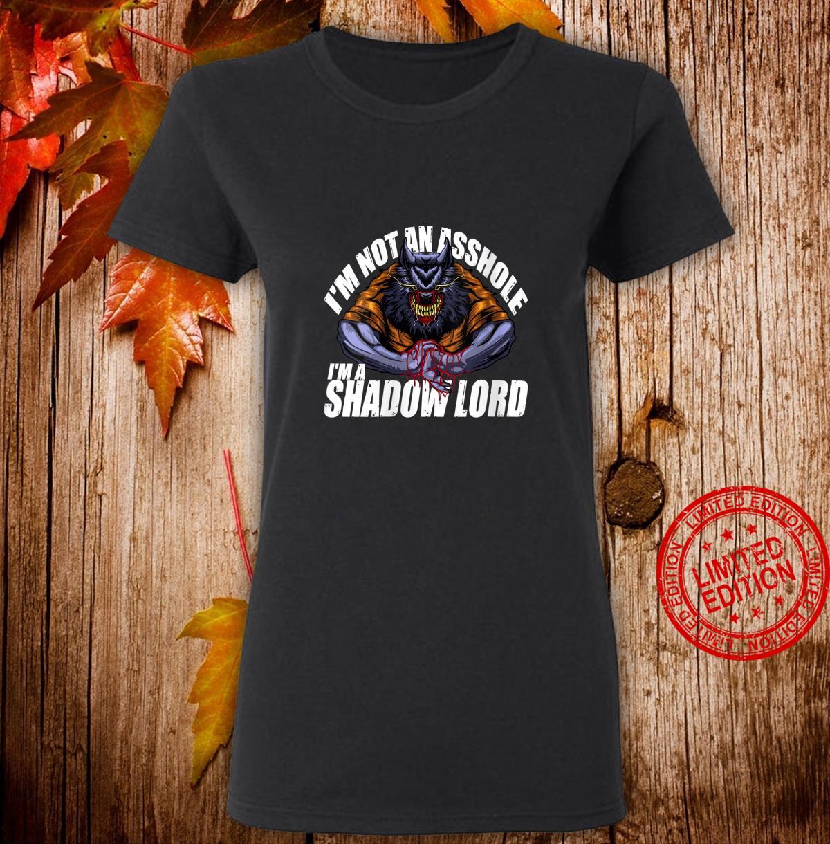 Womens I'm Not An Asshole, I'm A Shadow Lord Werewolf Shirt ladies tee