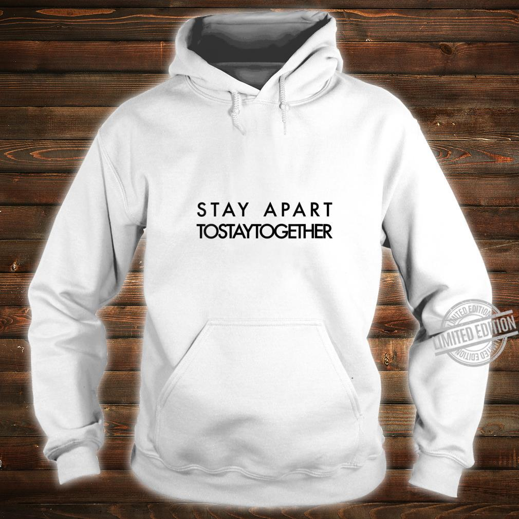 Womens Stay Apart to Stay Together Shirt hoodie