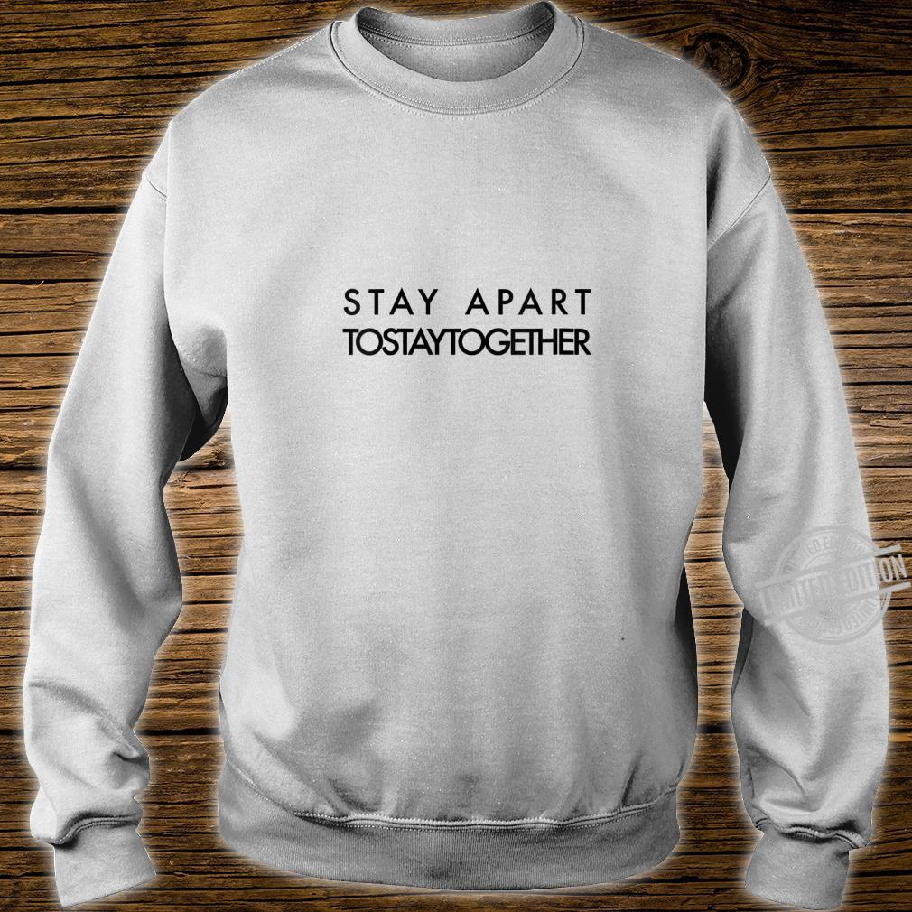 Womens Stay Apart to Stay Together Shirt sweater