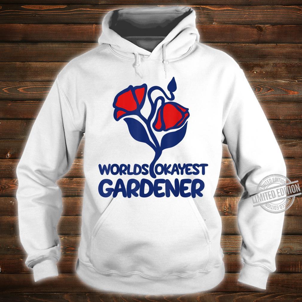 World's okayest gardener retro gardening Shirt hoodie