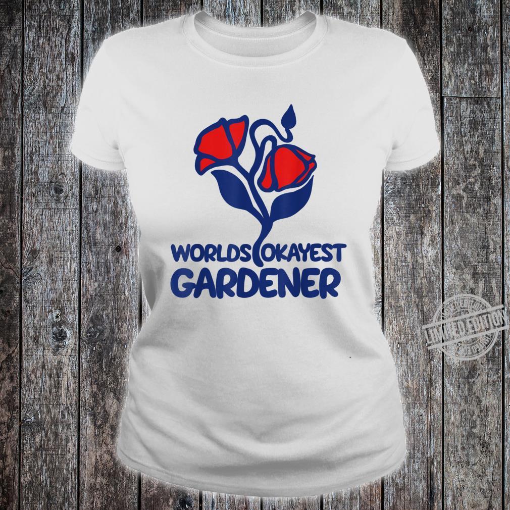 World's okayest gardener retro gardening Shirt ladies tee