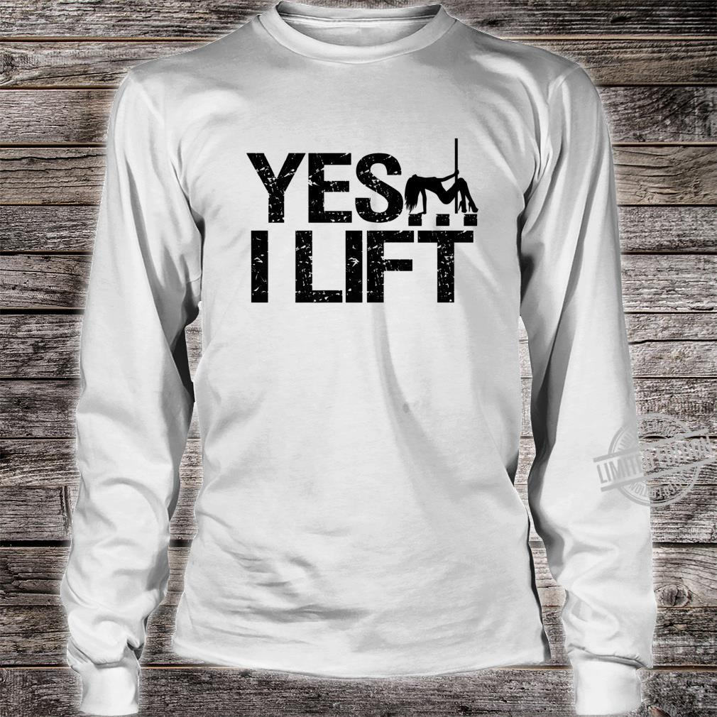 Yes I Lift Pole Dance Fitness Workout Shirt long sleeved