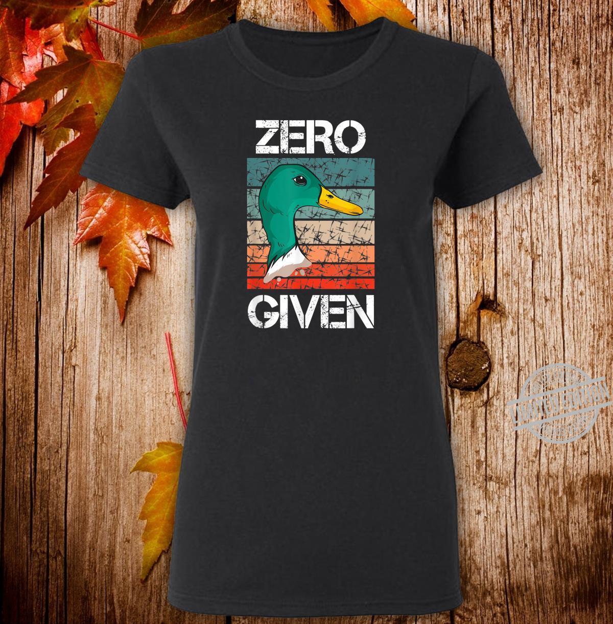 Zero Ducks Given Ente Lustige Sprüche Geschenke Geschenkidee Shirt ladies tee